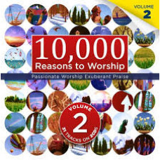 Ten Thousand Reasons to Worship - Volume 2 - 2 CD