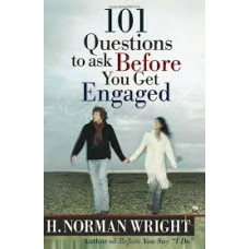 One Hundred and One Questions to Ask Before You Get Engaged - H Norman Wright