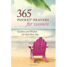 Three Hundred and Sixty Five Pocket Prayers for Women - Guidance & Wisdom for Each New Day - Amy E Mason