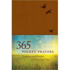 Three Hundred and Sixty-Five Pocket Prayers - Guidance & Wisdom for Each New Day - Ronald a Beers