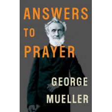 Answers to Prayer - George Mueller