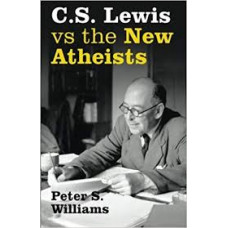 C S Lewis vs the New Atheists - Peter S Williams