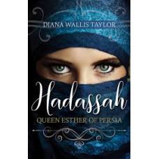 Hadassah Queen Esther of Persia - Diana Wallis Taylor