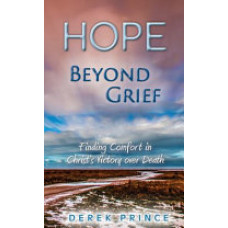 Hope Beyond Grief - Finding Comfort in Christ's Victory Over Death - Derek Prince