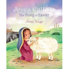 Jesus Calling The Story of Easter - Sarah Young