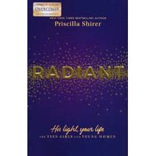 Radiant - His Light Your Life - Priscilla Shirer