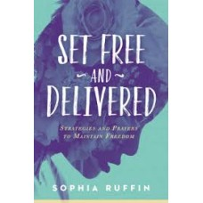 Set Free and Delivered - Sophia Ruffin