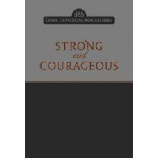 Strong and Courageous - Daily Devotions for Fathers - Cesar Castillejos