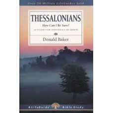 Thessalonians - How Can I be Sure ? - Life Guide Bible Study - Donald Baker