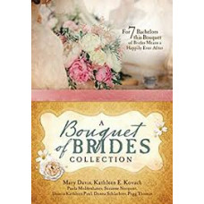A Bouquet of Brides Collection - For Seven Bachelors this Bouquet of Brides Means a Happily Ever After