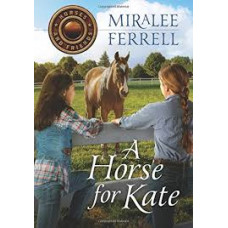A Horse for Kate - Horses and Friends #1 - Miralee Ferrell