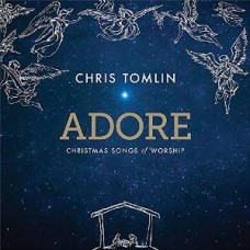 Adore - Christmas Songs of Worship - Chris Tomlin