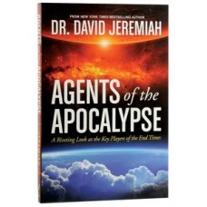 Agents of the Apocalypse - Dr David Jeremiah