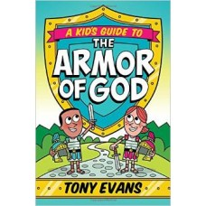 A Kid's Guide to the Armor of God - Tony Evans