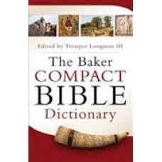 The Baker Compact Bible Dictionary - Edited by Tremper Longman Iii (Paper Back)