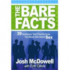 The Bare Facts - 39 Questions Your Parents Hope You Never Ask About Sex - Josh Mcdowell With Erin Davis