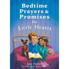 Bedtime Prayers and Promises for Little Hearts - Jean Fischer