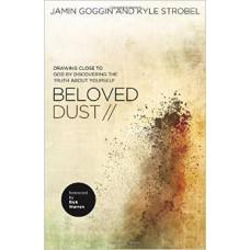 Beloved Dust - Jamin Goggin & Kyle Strobel