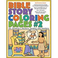 Bible Story Coloring Pages #2 - for Children's Worker, Parents & Teachers