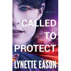 Called to Protect - Blue Justice #2 - Lynette Eason