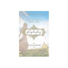 Captivating - Unveiling the Mystery of a Woman's Soul - John & Stasi Eldredge
