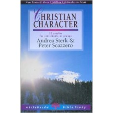 Christian Character - Life Guide Bible Study - Andrea Sterk & Peter Scazzero