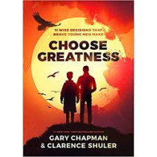 Choose Greatness - Gary Chapman & Clarence Shuler