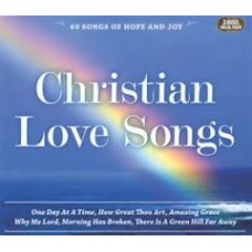 Christian Love Songs - Sixty Songs of Hope and Joy - 3 CD Value Pack
