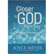 Closer to God Each Day - 365 Devotions for Everyday Living - Joyce Meyer