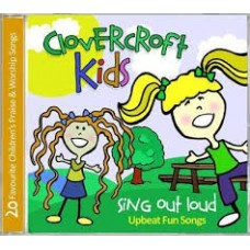 Clovercroft Kids - Sing Out Loud - Upbeat Fun Songs - CD
