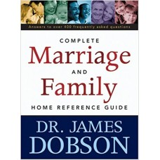 Complete Marriage and Family Home Reference Guide - Dr James Dobson