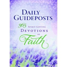 Daily Guideposts - 365 Spirit-Lifting Devotions of Faith
