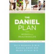 The Daniel Plan - Rick Warren, Daniel Amen and Mark Hyman