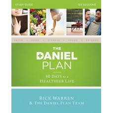 The Daniel Plan - Study Guide - Rick Warren & the Daniel Plan Team