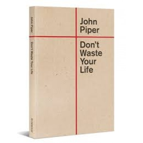 don t waste your life john piper review