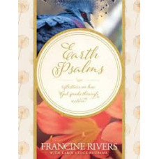 Earth Psalms - Reflections on How God Speaks Through Nature - Francine Rivers