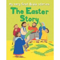 The Easter Story (My Very First Bible Stories) - Lois Rock