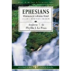 Ephesians - Wholeness for a Broken World - Life Guide Bible Study - Adrew T and Phyllis J Le Peau