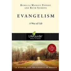 Evangelism - A Way of Life - Life Guide Bible Study - Rebecca Manley Pippert & Ruth Seimens