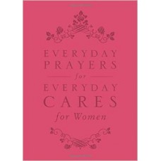 Everyday Prayers for Everyday Cares for Women - Candy Paull