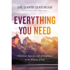 Everything You Need - 8 Essential Steps to a Life of Confidence in the Promises of God - Dr David Jeremiah