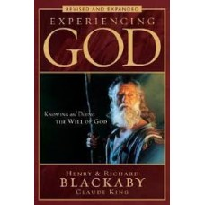 Experiencing God - Knowing & Doing the Will of God - Henry & Richard Blackaby, Claude King