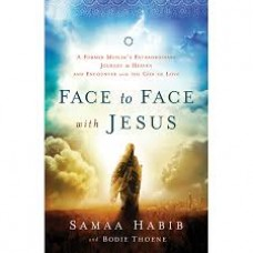 Face to Face With Jesus - Samaa Habib & Bodie Thoene