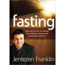 Fasting - Jentezen Franklin