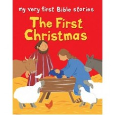 The First Christmas (My Very First Bible Stories) - Lois Rock