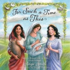 For Such a Time as This - Angie Smith