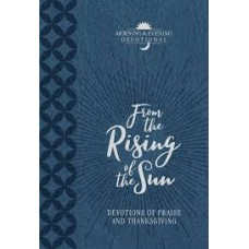 From the Rising of the Sun - Morning and Evening Devotional - BroadStreet