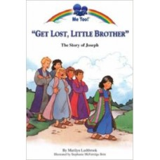 Get Lost, Little Brother - the Story of Joseph - Me Too Books - Marilyn Lashbrook