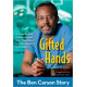Gifted Hands - the Ben Carson Story - Revised Kids Edition - Ben Carson MD (LWD)