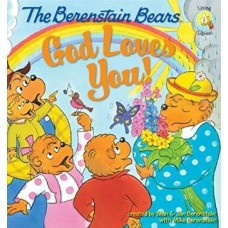 God Loves You! - the Berenstain Bears - Stan & Jan Berenstain With Mike Berenstain